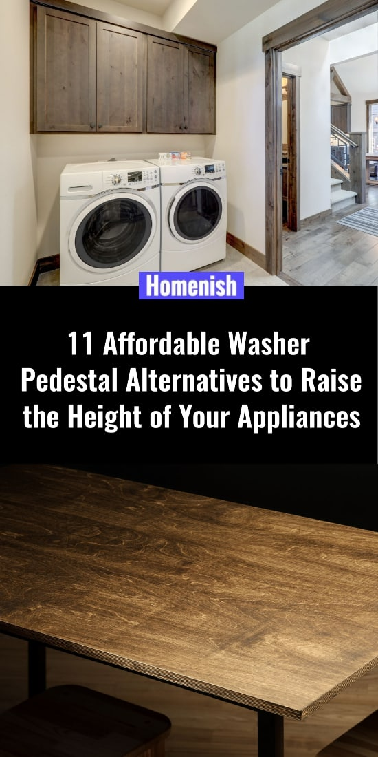 11 Affordable Washer Pedestal Alternatives to Raise the Height of Your Appliances