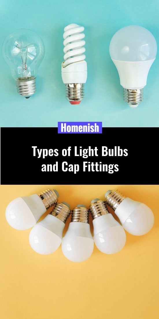 Types of Light Bulbs and Cap Fittings