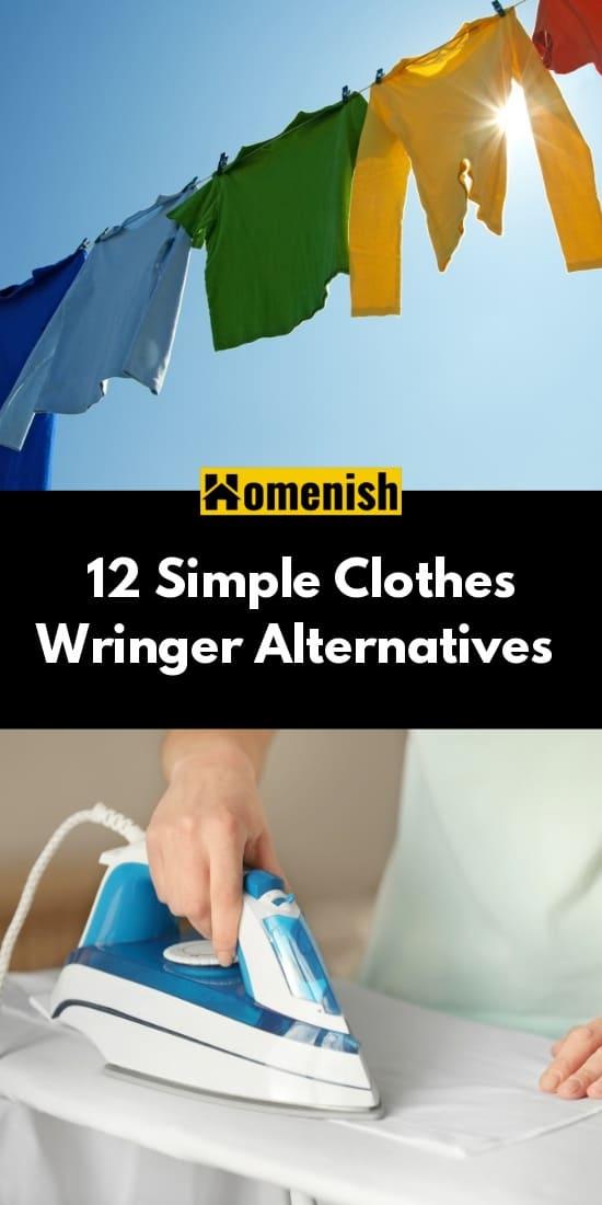 12 Simple Clothes Wringer Alternatives