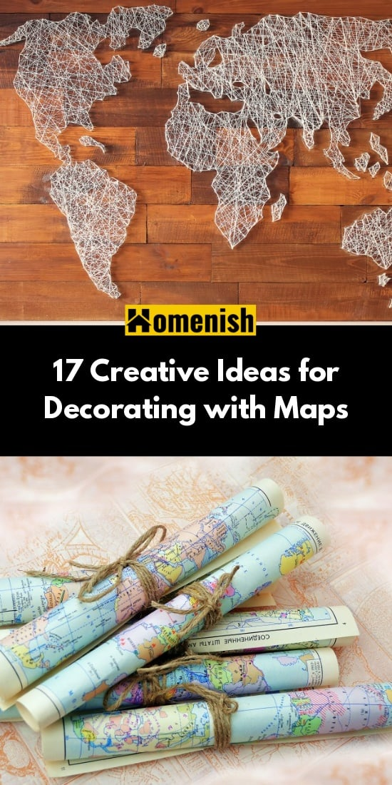 17 Creative Ideas For Decorating With Map