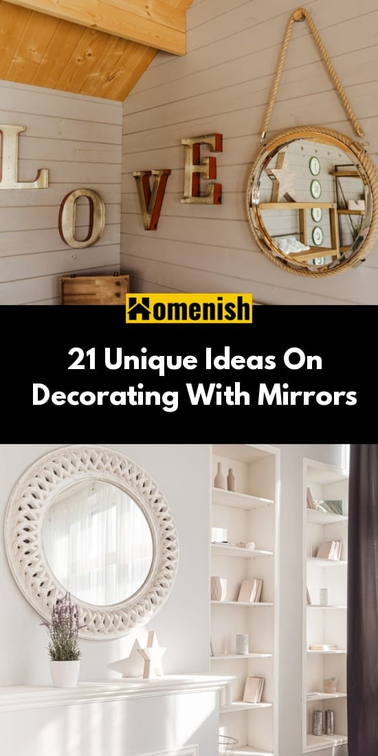 21 Unique Ideas On Decorating With Mirrors