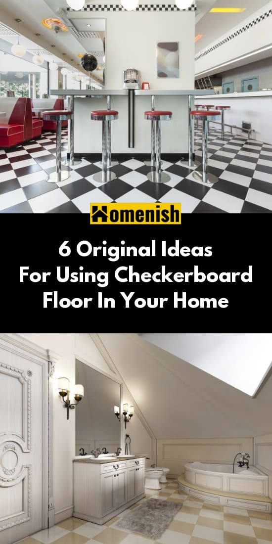 6 Original Ideas For Using Checkerboard Floor In Your Home